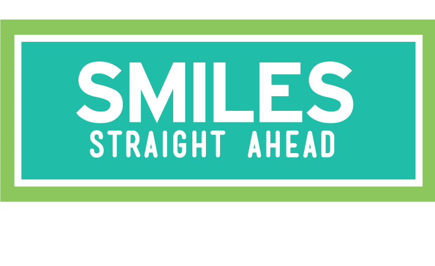 LOL Dental Office Sign: Smiles Straight Ahead